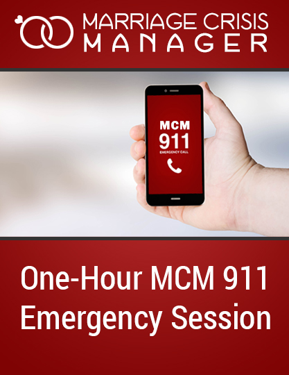 Marriage Crisis Manager MCM911 One Hour Session