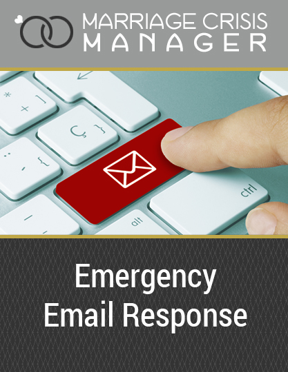emergency email response from Marriage Crisis Manager