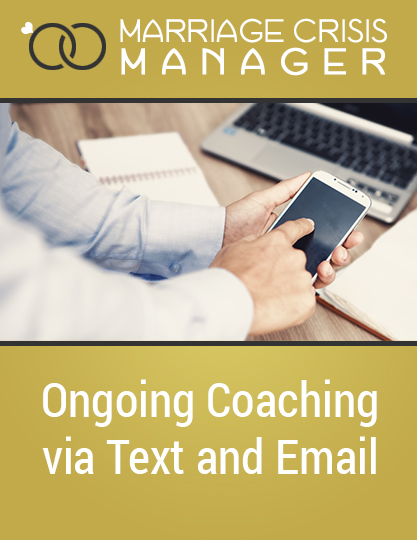 Marriage Crisis Manager Ongoing Coaching and Text via email